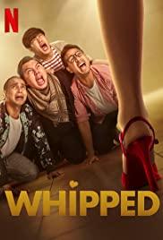 Whipped   Netflix (2020) เปลี่ยนลายนายหงอ
