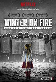 Winter on Fire Ukraine's Fight for Freedom | Netflix (2015) วินเทอร์ ออน ไฟร์ การต่อสู้เพื่ออิสรภาพของยูเครน