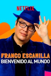 FRANCO ESCAMILLA: BIENVENIDO AL MUNDO (2019): ฟรังโก เอสกามิลญ่า: ขอต้อนรับสู่โลกนี้