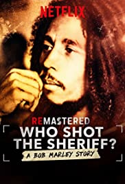 ReMastered: Who Shot the Sheriff? (2018): รื้อคดีสะท้านวงการเพลง: ใครยิงบ็อบ มาร์เลย์
