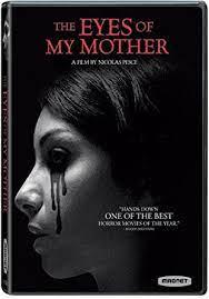 The Eyes of My Mother (2016) แก้วตาดวงใจแม่